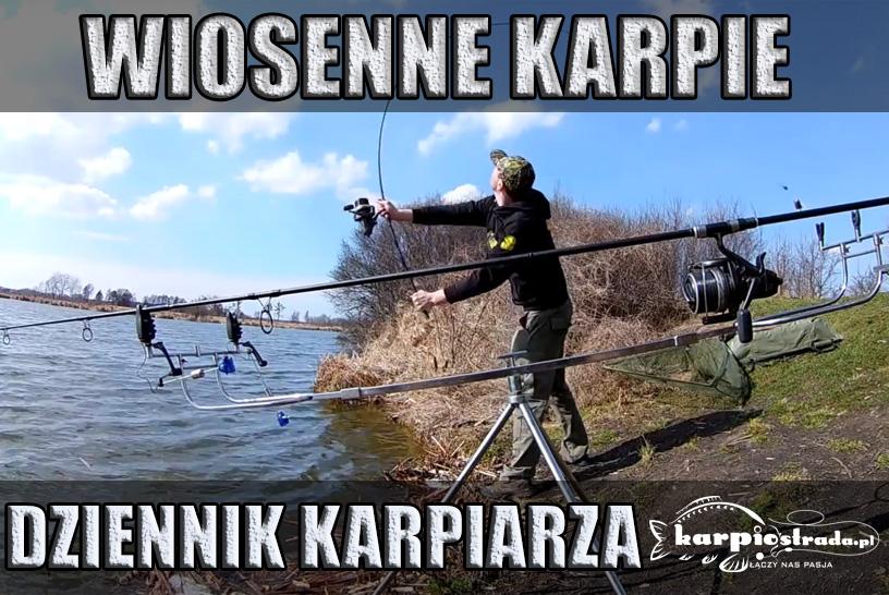 WIOSENNE KARPIE \ DZIENNIK KARPIARZA \ ŁOWISKO BIELAWA