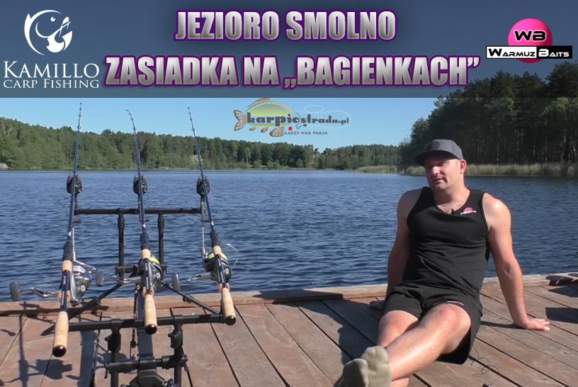 ZASIADKA NA BAGIENKACH | JEZIORO SMOLNO | CARP FISHING KAMILLO