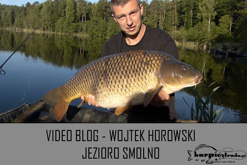 JEZIORO SMOLNO | CARP TEAM POZNAN | WOJTEK HOROWSKI