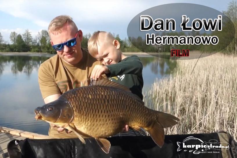 Dan Łowi,łowisko Hermanowo