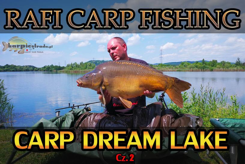 ZASIADKA NA CARP DREAM LAKE | RAFI CARP FISHING | CZ.2
