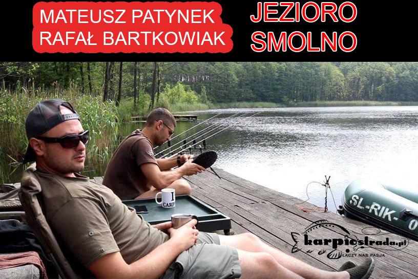 JEZIORO SMOLNO MATEUSZ PATYNEK RAFAŁ BARTKOWIAK