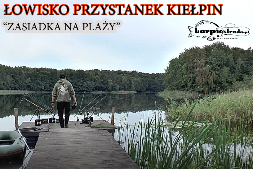 ŁOWISKO PRZYSTANEK KIEŁPIN PLAŻA – FILM