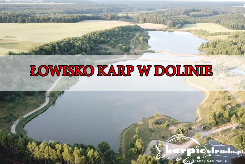 ŁOWISKO KARP W DOLINIE PATRONAT KARPIOSTRADA.PL