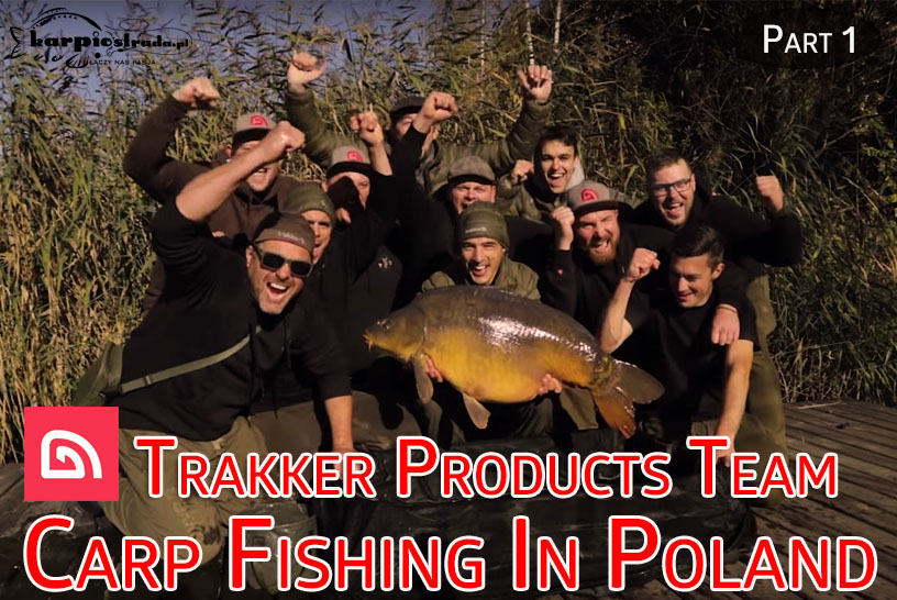 CARP FISHING IN POLAND | TRAKKER PRODUCTS TEAM | PART 1