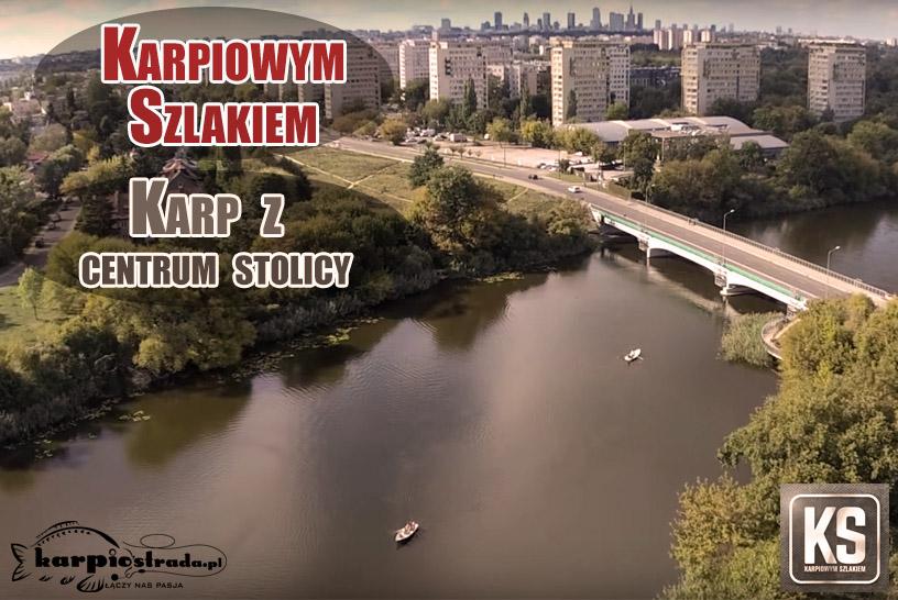 KARPIOWYM SZLAKIEM KARP Z CENTRUM STOLICY