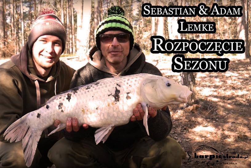 SEBASTIAN & ADAM LEMKE ROZPOCZĘCIE SEZONU
