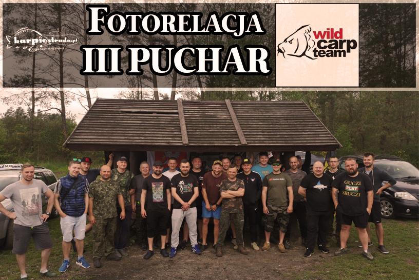 III PUCHAR WILD CARP TEAM | FOTORELACJA