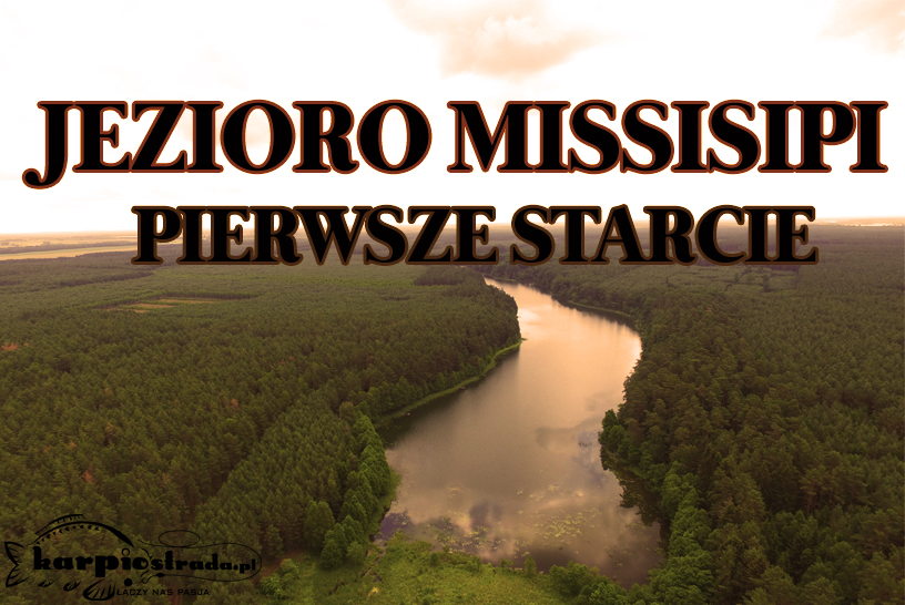 JEZIORO MISSISIPI | PIERWSZE STARCIE